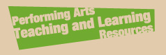 Performing Arts Teaching and Learning Resources